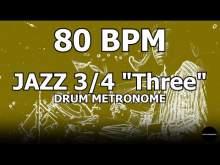 "Embedded thumbnail for Jazz 3/4 ""Three"" | Drum Metronome Loop | 80 BPM"