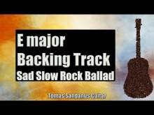 Embedded thumbnail for E major Backing Track - Sad Slow Rock Ballad Guitar Jam Backtrack