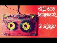 Embedded thumbnail for Chill-out jamtrack e minor