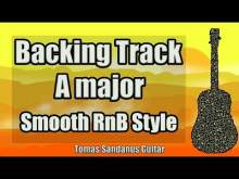 Embedded thumbnail for A major Backing Track - Smooth RnB Guitar Jam Backtrack