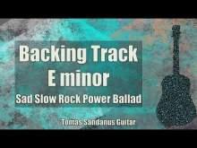 Embedded thumbnail for E minor Backing Track - Em - Sad Slow Rock Power Ballad Guitar Jam Backtrack